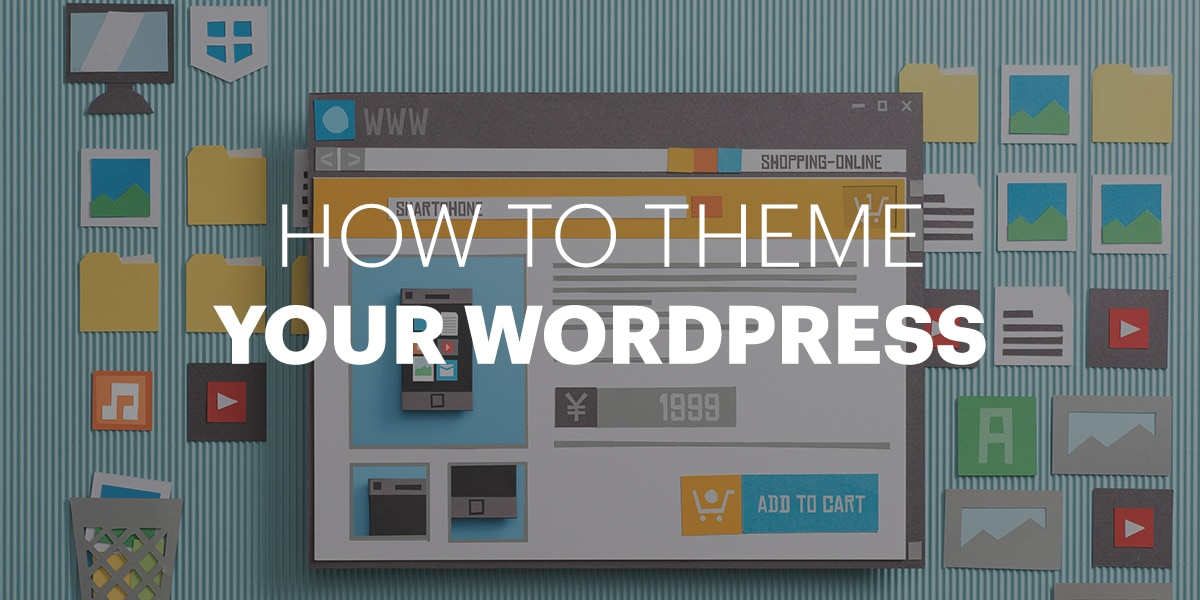 Theming your WordPress site