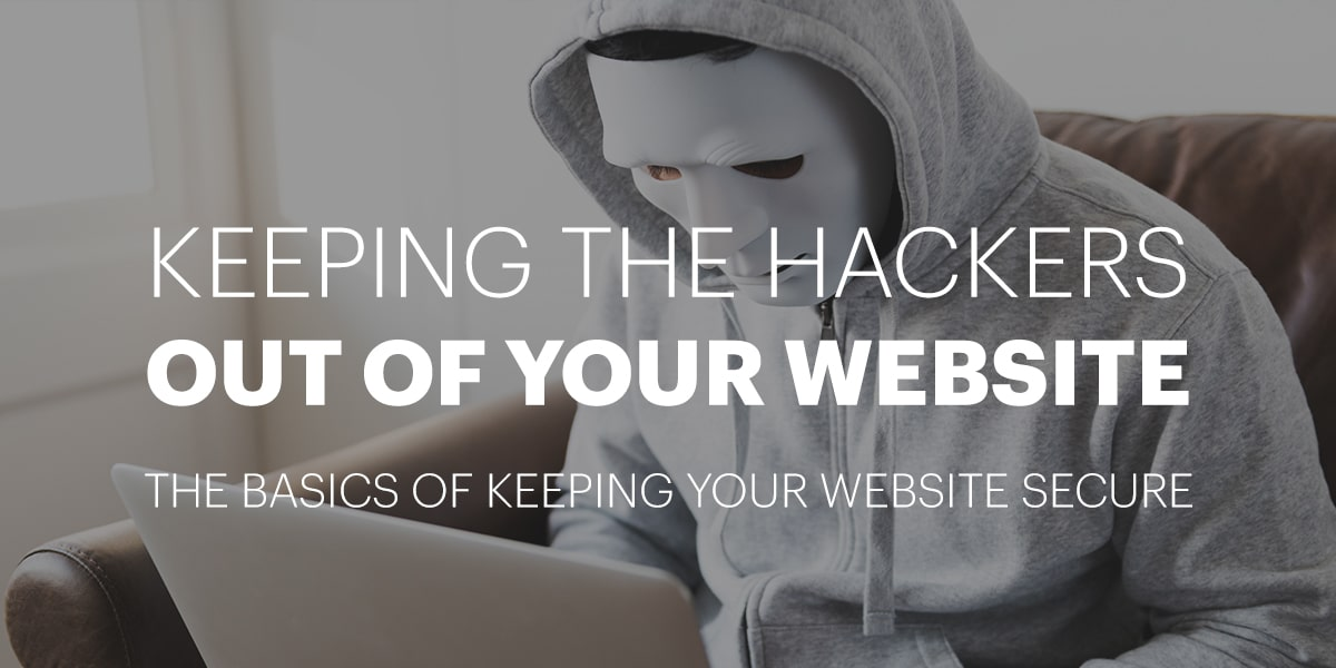 Keeping the Hackers Out – the Basics