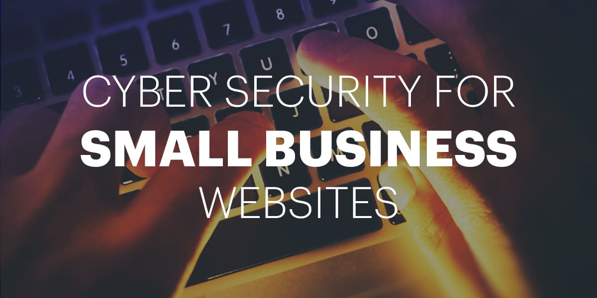 Cybersecurity for small business websites