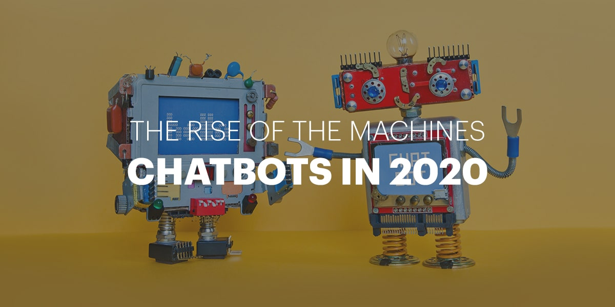 The Rise of Chatbots in 2020