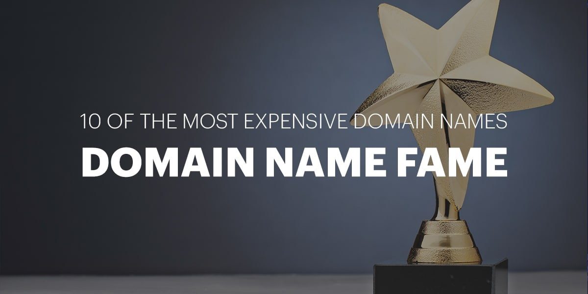 Domain Name Fame – 10 of the most expensive domain names
