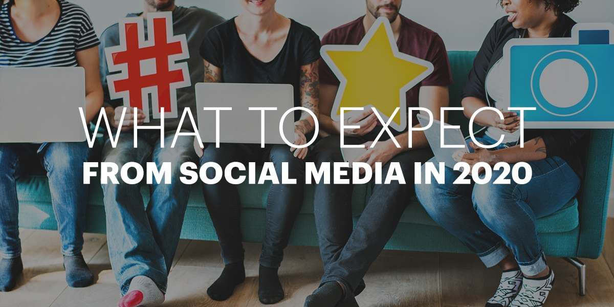 What to expect from social media in 2020