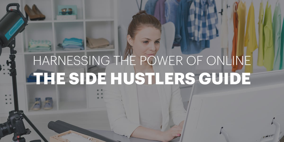Harnessing The Power Of Online – The Side Hustle